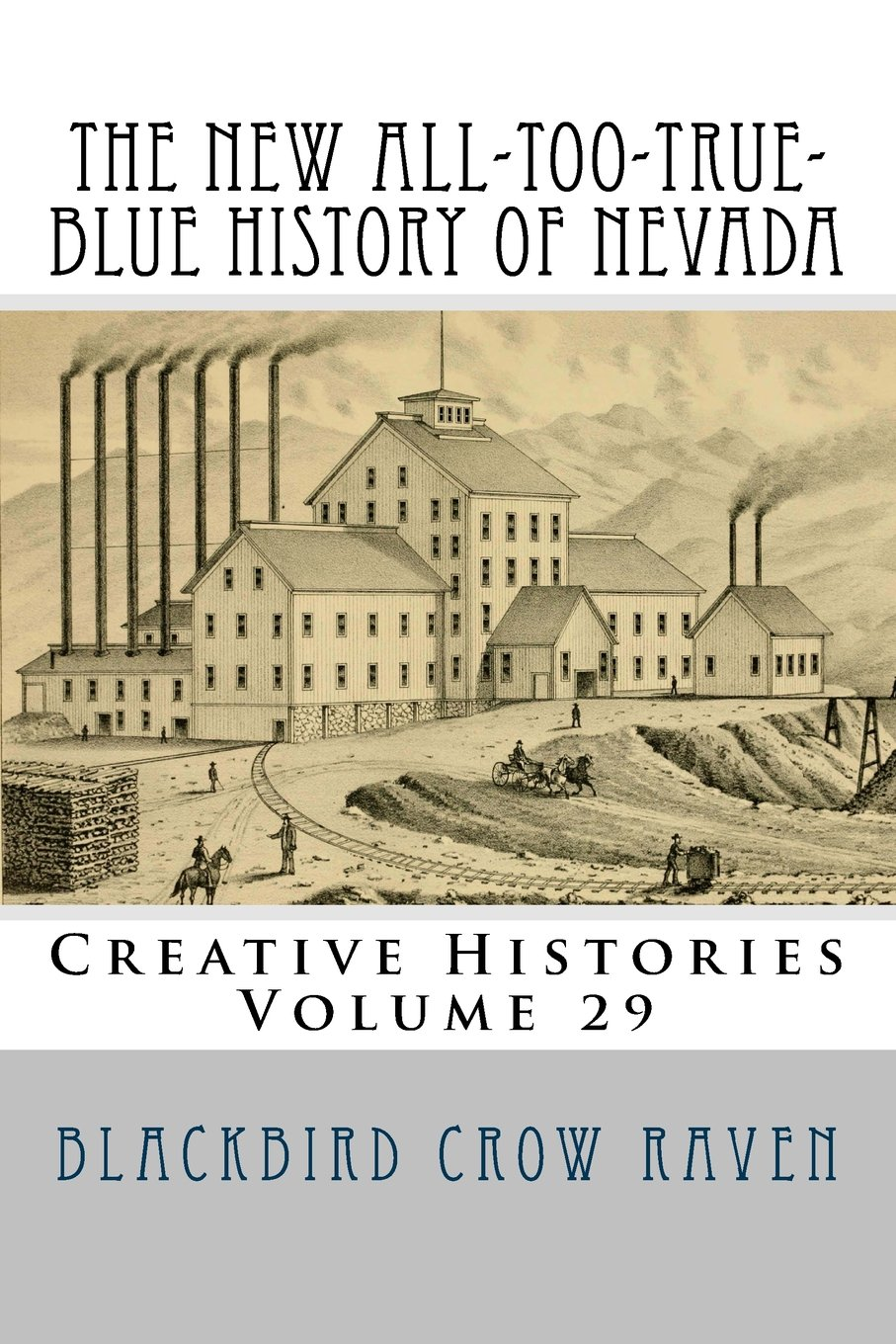 The New All-too-True-Blue History of Nevada (New All-too-True Blue Histories) (Volume 29) pdf