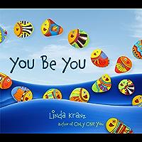 You Be You (Linda Kranz Series Book 2)