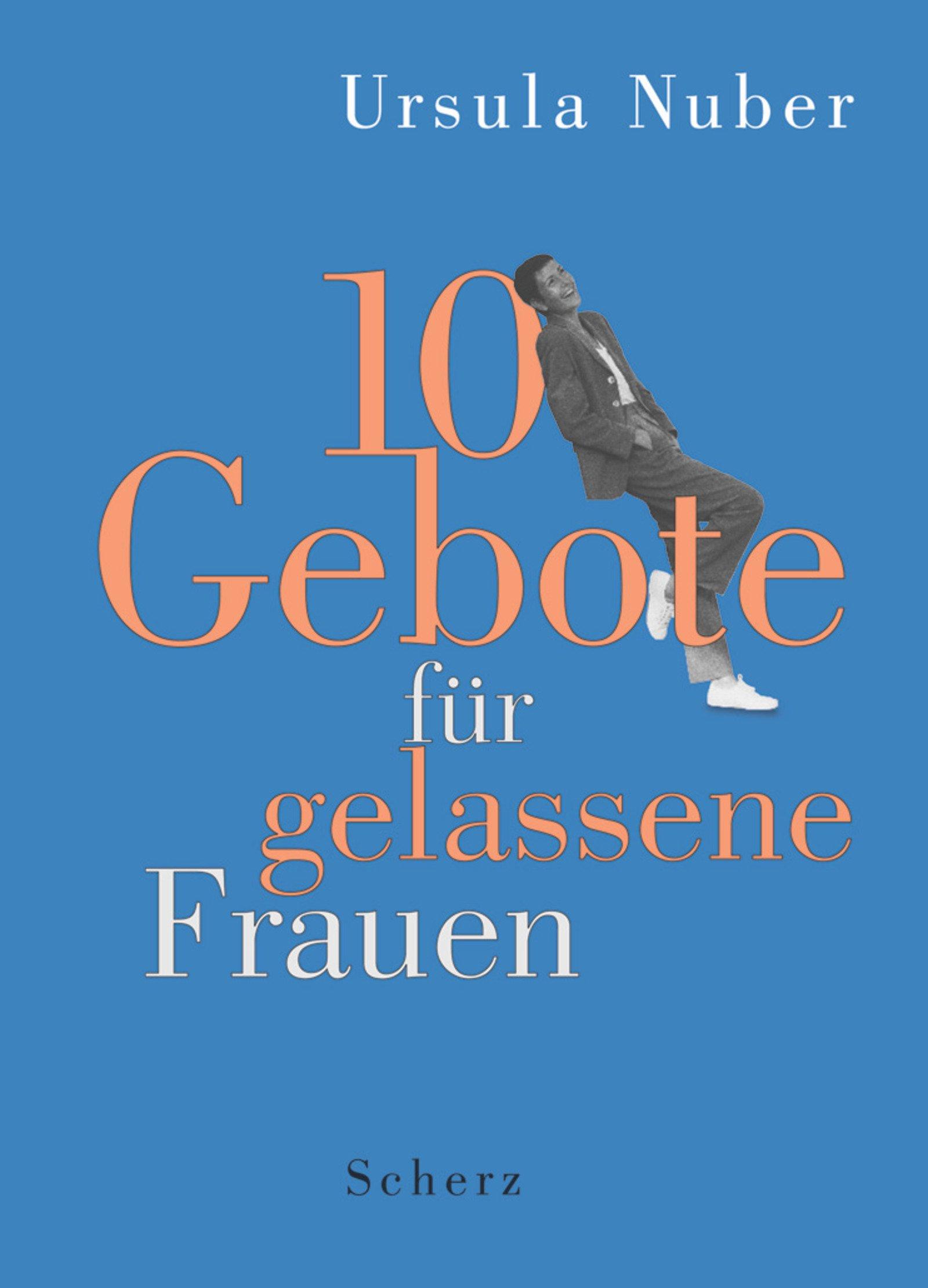 10 Gebote für gelassene Frauen Gebundenes Buch – Mai 2000 Ursula Nuber Scherz Verlag Frankfurt 3502145210