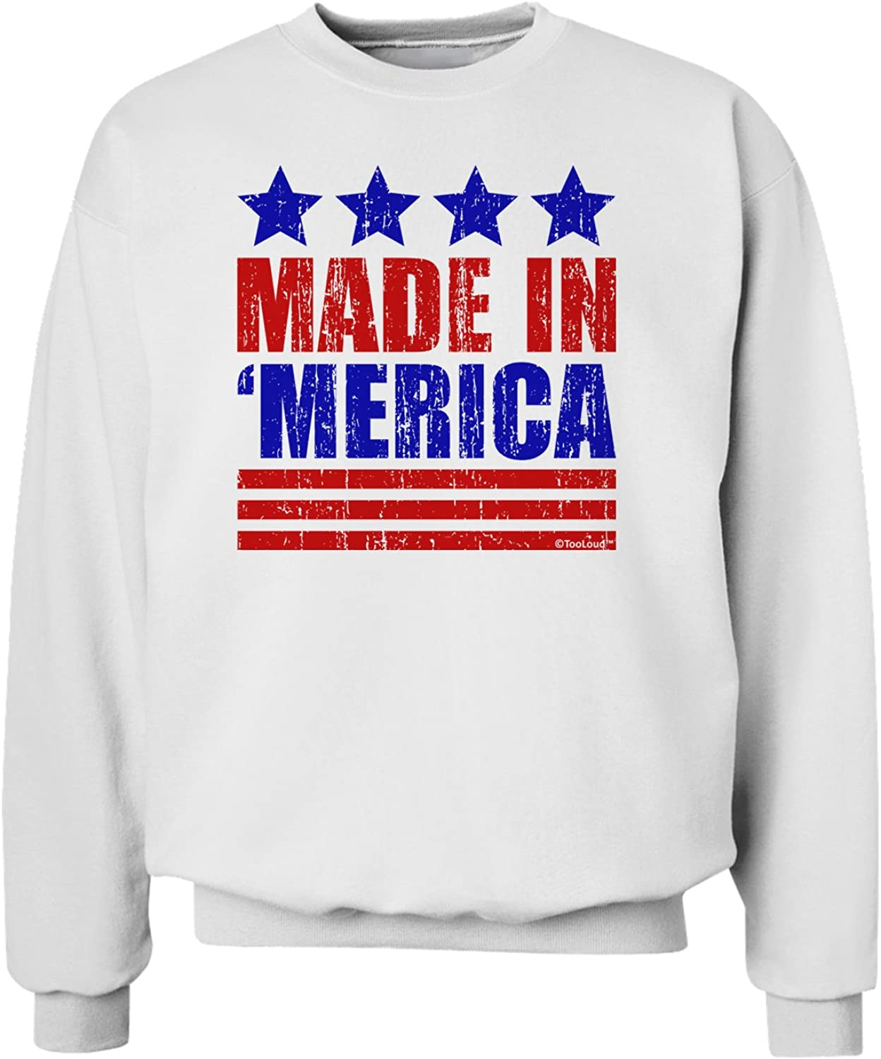 TooLoud Made in Merica Stars and Stripes Color Design Sweatshirt
