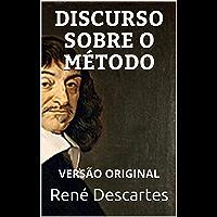 DISCURSO SOBRE O MÉTODO: Versão Original