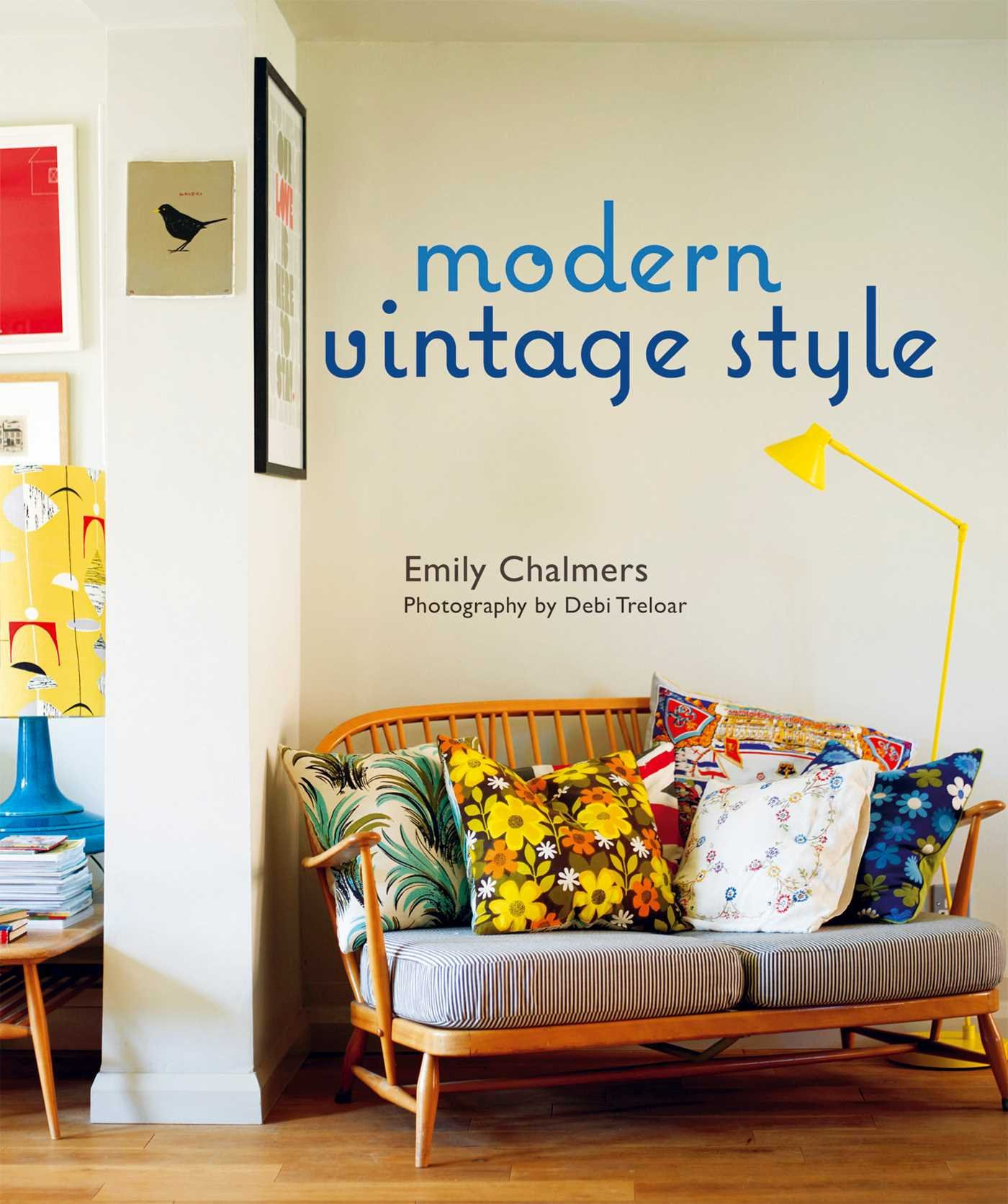 Modern Vintage Style Emily Chalmers Debi Treloar Ali Hanan 9781849750998 Amazon Books
