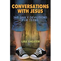 Conversations With Jesus - 365 Daily Devotions for Teens