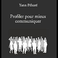 PROFILER POUR MIEUX COMMUNIQUER