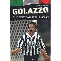 Golazzo: The Football Italia Years