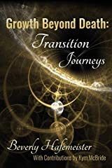 Growth Beyond Death: Transition Journeys Paperback