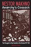 Nestor Makhno: Anarchy's Cossack