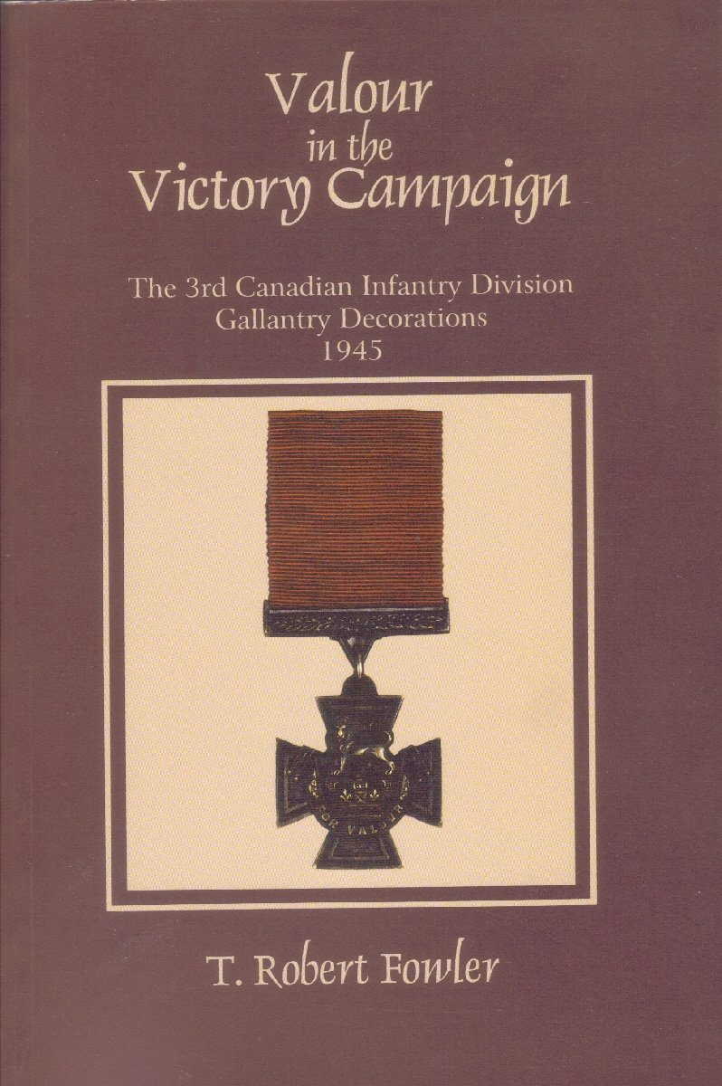 Valour in the victory campaign: The 3rd Canadian Infantry Division gallantry decorations, 1945