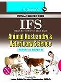 UPSC- IFS Animal Husbandry and Veterinary Science Main Exam Guide: Paper I and II