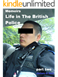 Memoirs Life in The British Police: Part Two