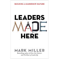 Leaders Made Here: Building a Leadership Culture (The High Performance Series Book 2)