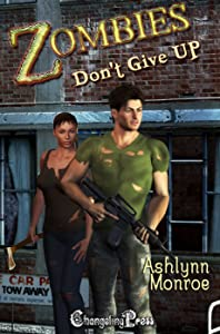 Zombies Don't Give Up (The Don'ts of Zombie Hunting 3) (The Don'ts of Zombie Hunting (#3))