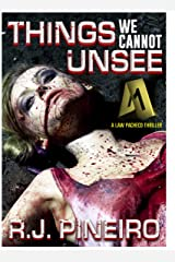 Things We Cannot Unsee (Law Pacheco Series Book 2) Kindle Edition