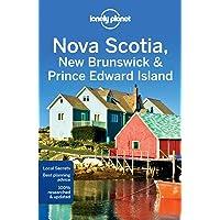 Lonely Planet Nova Scotia, New Brunswick & Prince Edward Island 4th Ed.: 4th Edition