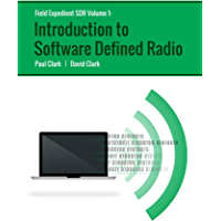 Field Expedient SDR: Introduction to Software Defined Radio (English Edition)