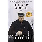 The New World (A History of the English-Speaking Peoples Book 2)