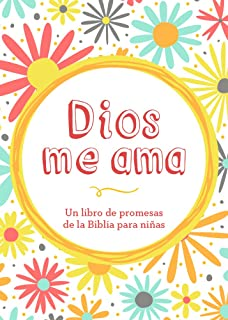 Dios me ama: Un libro de promesas de la Biblia para niñas (Spanish Edition
