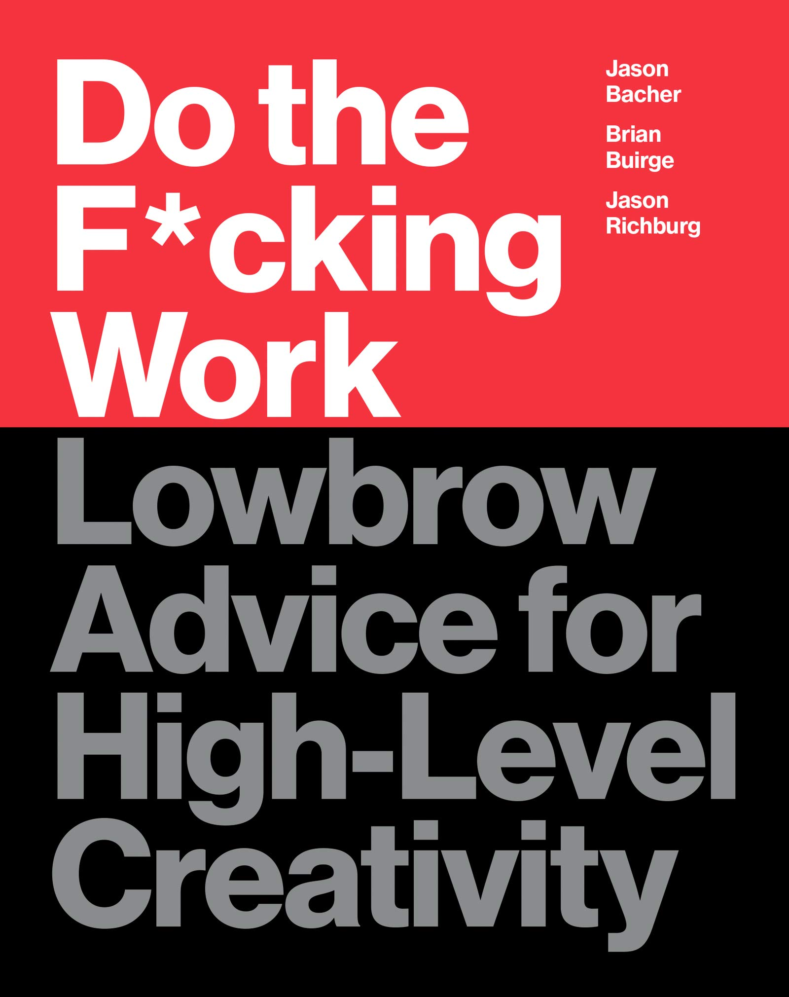 Do the F*cking Work: Lowbrow Advice for High-Level Creativity by Harper Design