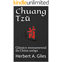 Chuang Tzŭ : Clássico monumental da China antiga