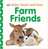 Baby Touch and Feel: Farm Friends