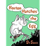 Horton Hatches the Egg (Classic Seuss)