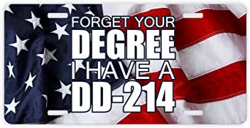 ThisWear Veteran License Plate Forget Your Degree I Have a DD-214 Armed Forces Veteran Gifts Afghanistan Veteran Vietnam Veteran Novelty License Plate USA Flag