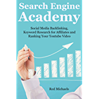 Search Engine Academy: Social Media Backlinking, Keyword Research for Affiliates and Ranking Your Youtube Video (English Edition)
