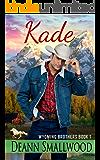 Kade (Wyoming Brothers Book 1)