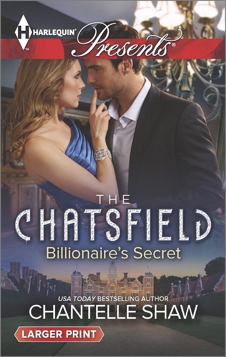 Billionaire's Secret   The Chatsfield #4, Shaw, Chantelle