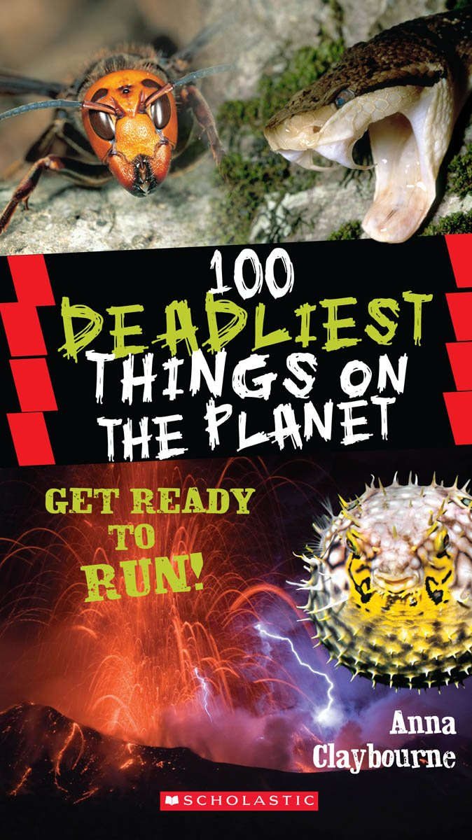 100 Deadliest Things on the Planet (100 Most...): Anna Claybourne:  9780545434379: Amazon.com: Books