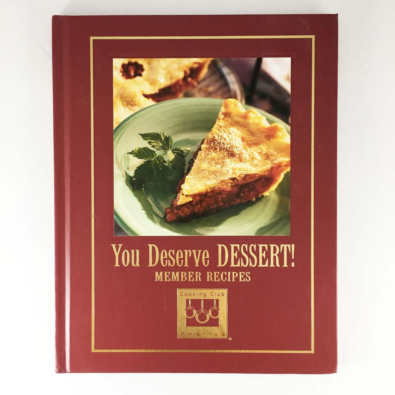 You Deserve Dessert! - Member Recipes (Cooking Arts Collection) PDF