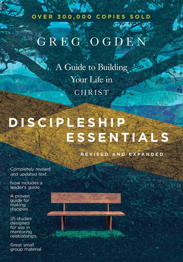 Discipleship Essentials: A Guide to Building Your Life in Christ (Essentials  Set): Ogden, Greg: 9780830821280: Amazon.com: Books