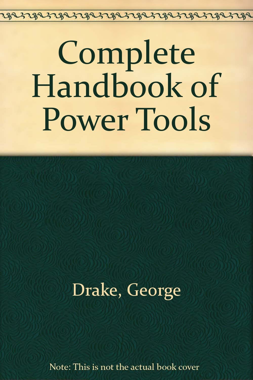 Complete Handbook of Power Tools