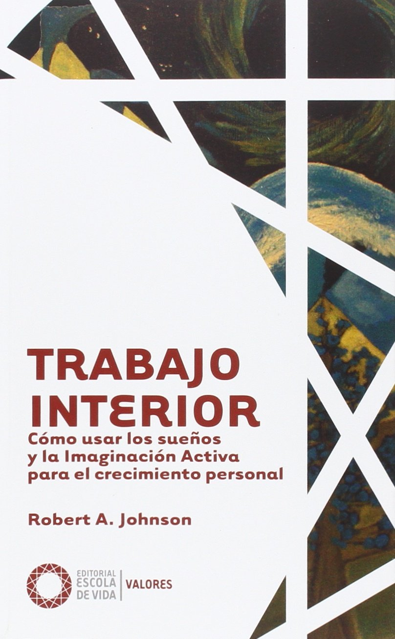 Trabajo Interior (Valores): Amazon.es: Robert A. Johnson, Antoliano Silvero Nieto: Libros