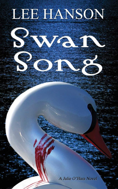 Swan Song: The Julie O'Hara Mystery Series (Volume 2) PDF