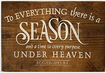 eThought Sign - To Everything There Is a Season and a Time to Every Purpose Under Heaven, Eccl. 3:1