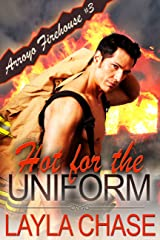 Hot For The Uniform (Arroyo Firehouse #3 Book 1) Kindle Edition