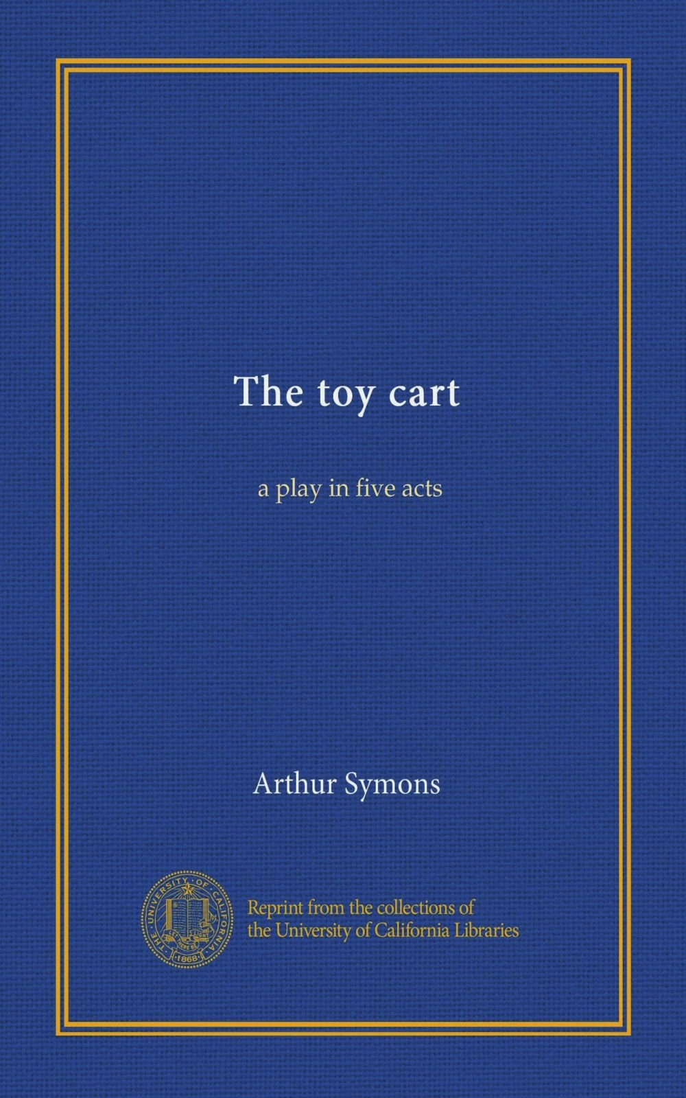 Download The toy cart (Vol-1): a play in five acts pdf epub