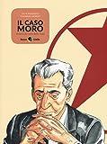 Il caso Moro. Attacco al cuore dello Stato
