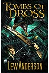 Tombs of Dross (The Lorian Stones Book 1) Kindle Edition