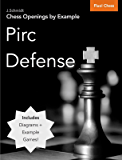 Chess Openings by Example: Pirc Defense