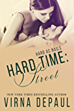 Hard Time: Street (Hard As Nails Book 1)
