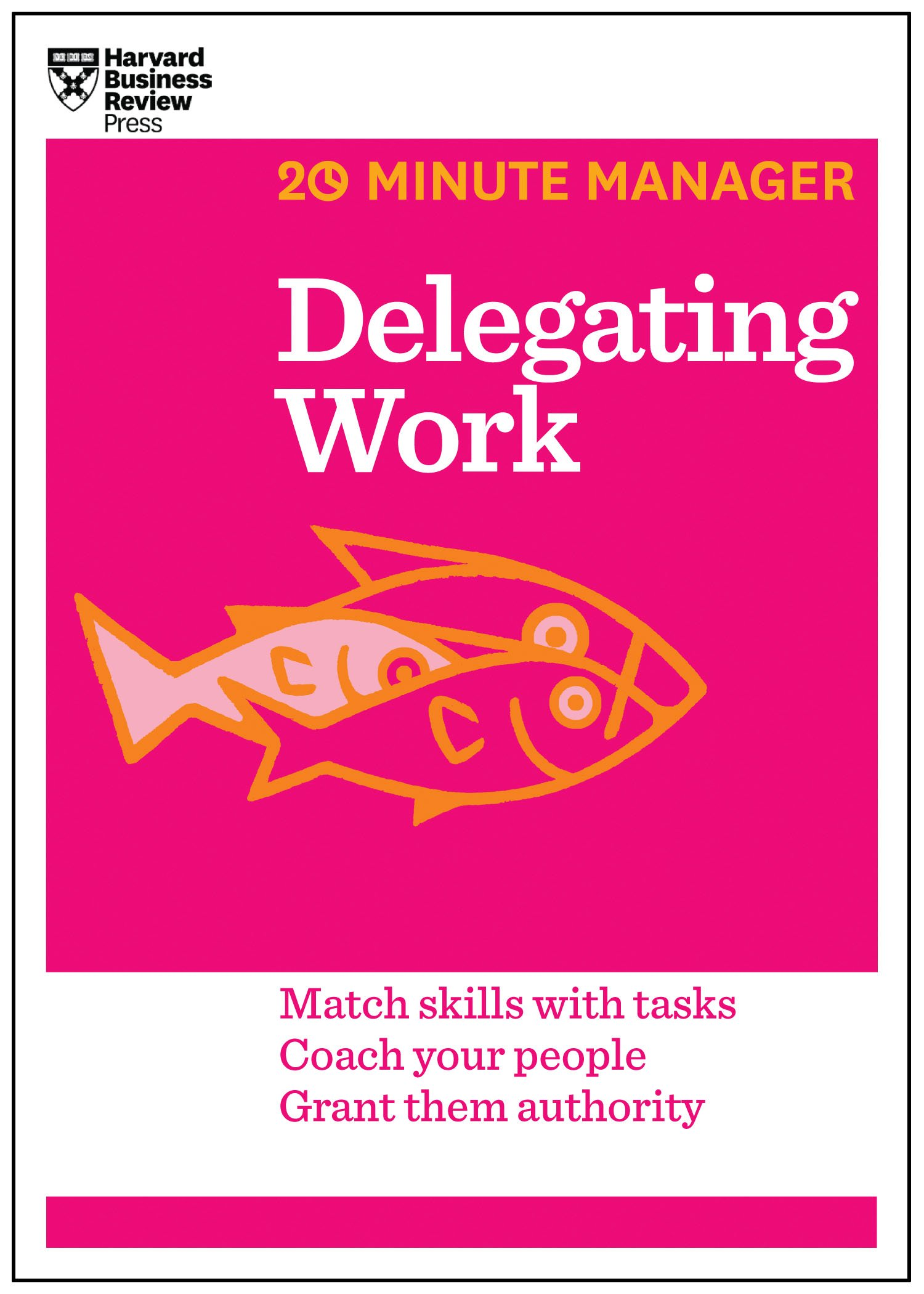 Amazon Com Delegating Work Hbr 20 Minute Manager Series 9781625272232 Review Harvard Business Books