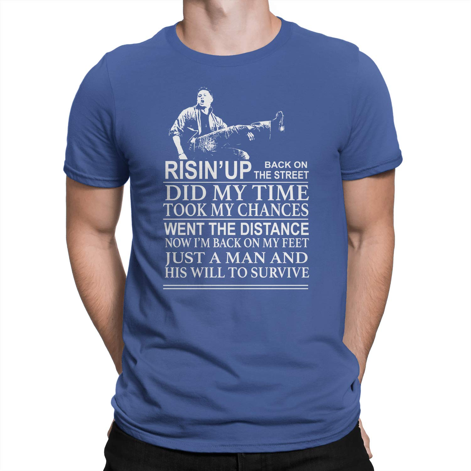 Rising Up Back On The Street Did My Time Took My Chances T-Shirt