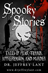 Spooky Stories: Tales of Fear, Terror, Apprehension, and Murder Kindle Edition