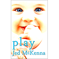 Play: A Play by Jed McKenna (The Dreamstate Trilogy Book 2) (English Edition)