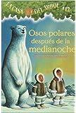 La casa del árbol # 12 Osos polares después de la medianoche / Polar Bears Past Bedtime (Spanish Edition) (Casa del Arbol (Paperback))