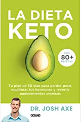 La dieta Keto: Tu plan de 30 días para perder peso, equilibrar tus hormonas y revertir padecimientos crónicos (Para estar bien) (Spanish Edition) Kindle Edition