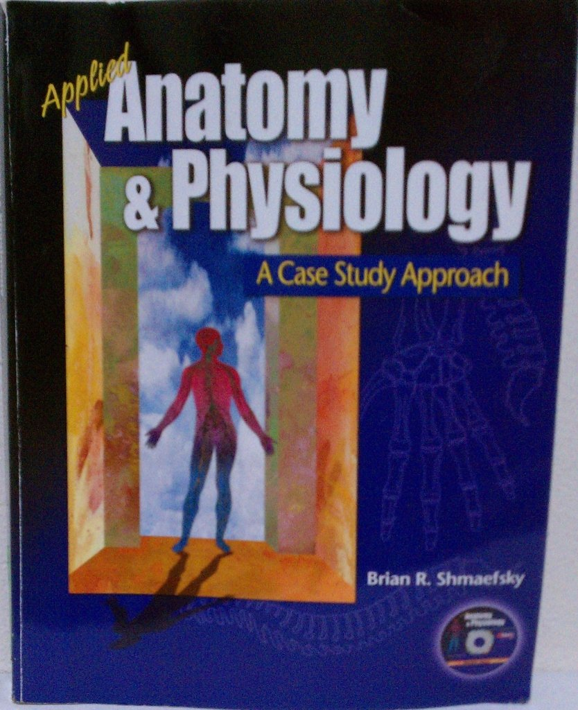 Applied Anatomy and Physiology: A Case Study Approach: Brian R ...