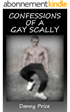 Confessions Of A Gay Scally (English Edition)